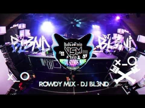 ROWDY MIX - DJ BL3ND
