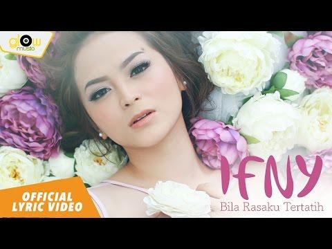 Ifny -  Bila Rasaku Tertatih [ Official Lyric Video ]