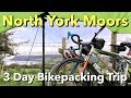 North York Moors -  3 Day Bikepacking Trip
