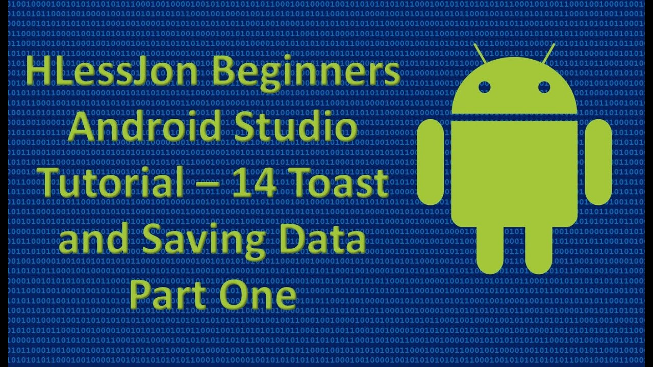 Beginners Android Studio Tutorial – 14 Toast and Saving Data Part ...