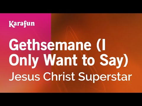 Karaoke Gethsemane (I Only Want to Say) - Jesus Christ Superstar *