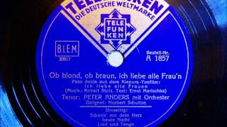 Peter Anders - Ob blond, ob braun ich liebe alle Frau´n - 1935