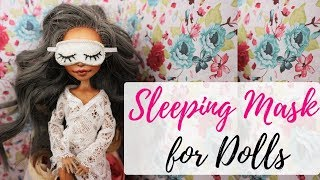 Sleeping Mask For Dolls Easy / DIY Tutorial / Barbie, Monster High, Bratz, Blythe Toys