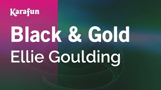 Karaoke Black & Gold - Ellie Goulding *