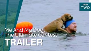 Me And My Dog: The Ultimate Contest   Trailer - BBC Two
