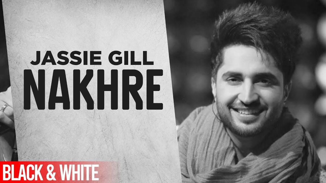 Nakhre (Official B&W Video) | Jassi Gill | Desi Routz | Latest Punjabi Songs 2019 | Speed Record