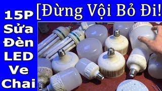 Hướng Dẫn Sửa Bỏng Đèn LED Hỏng, Bỏ Đi, Thật Đơn Giản