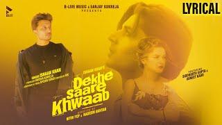 Dekhe Saare Khwaab | Ishaan Khan ft. Siddharth G & Avneet K | Lyrical Song | Love Song | BLive Music