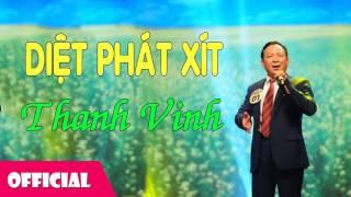 Diệt Phát Xít - Thanh Vinh [Official Audio]