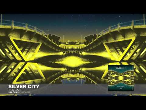 Silver City - Tilo Daze (Unlock Recordings) from YouTube · Duration:  7 minutes 4 seconds