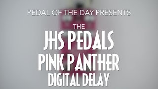JHS Pedals Pink Panther Digital Delay Guitar Effects Pedal Demo Video