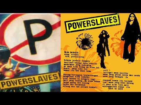 POWERSLAVES - MASA BAHAGIA ( AUDIO )