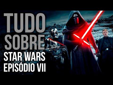 TUDO sobre 'Star Wars: Episódio VII - O Despertar da Força'