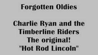 Forgotten Oldies - Hot Rod Lincoln, The Late Charlie Ryan