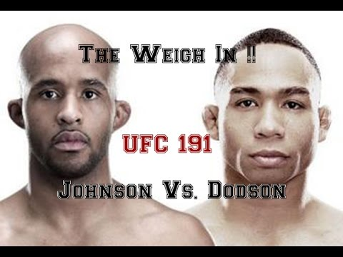 The Weigh in !! UFC 191: Johnson vs. Dodson