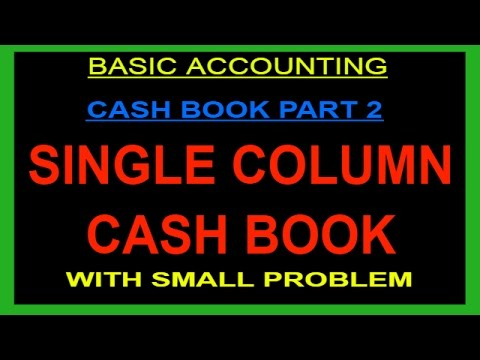 CASH BOOK- PART 2: SINGLE COLUMN CASH BOOK WITH SMALL PROBLEM