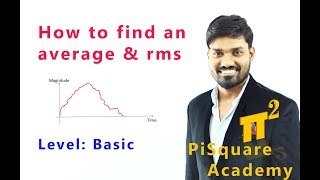 Average and rms value calculation of time varying signal | PiSquare Academy