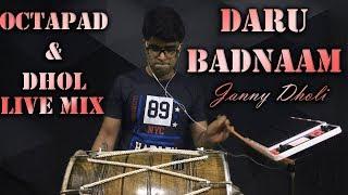 Daru Badnaam | Octapad & Dhol | Live Mix | Janny Dholi