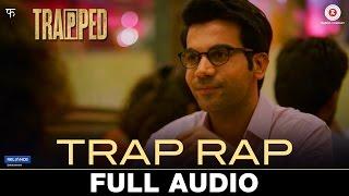 Trap Rap   Full Audio | Trapped | Anish John & Pallavi Roy | Alokananda Dasgupta