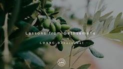 Elder Robert C. Gay: Lessons from Gethsemane