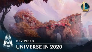 Universe in 2020 | Dev Video - League of Legends