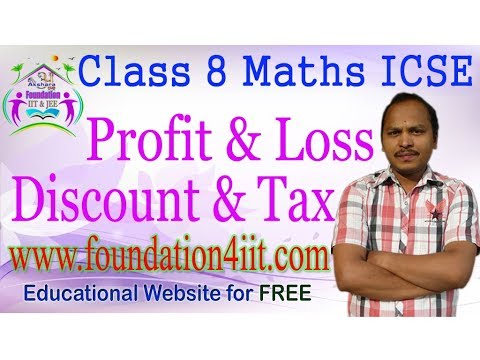 Class 8 Maths ICSE || Profit & Loss  , discount & tax || Com