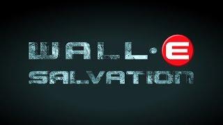 WALL•E Salvation [WALL•E & Terminator Salvation Mash-up]
