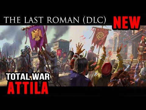 Total War: Attila - The Last Roman (Campaign DLC)