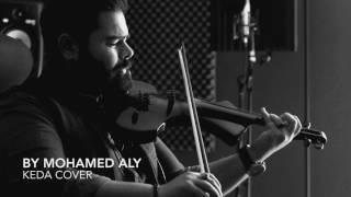 Keda Cover By Mohamed Aly - محمد علي - كده يا قلبي