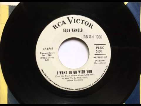 I Want To go With You , Eddy Arnold , 1966 Vinyl 45RPM