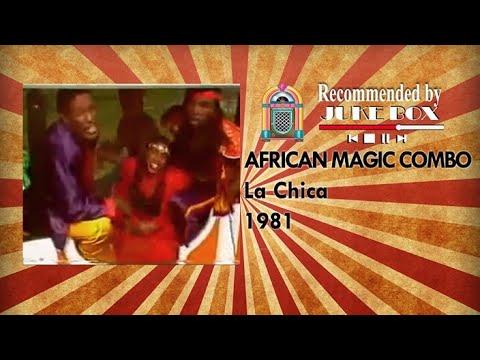 African Magic Combo - La chica 1981