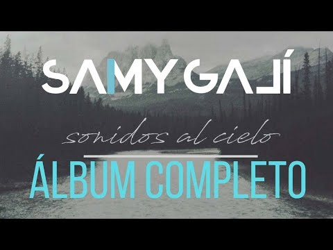 Samy Galí Piano - ALBUM COMPLETO: Sonidos al Cielo (vol.1) (1 hora de música instrumental cristiana)