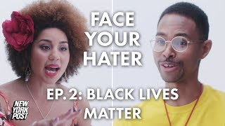 Black Woman Debates Black Man About Black Lives Matter Movement | Face Your Hater | New York Post