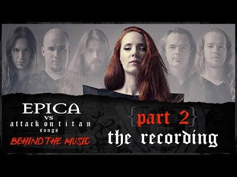 EPICA vs Attack On Titan songs: Recording, Mixing, Mastering (OFFICIAL INTERVIEW)