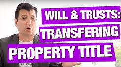 Ep. 82: How To Transfer Property Title After Death   Wills And Trusts