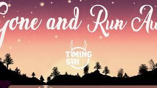 Taming Sari - Gone and Run Away