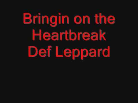 Bringin on the Heartbreak Def Leppard Lyrics