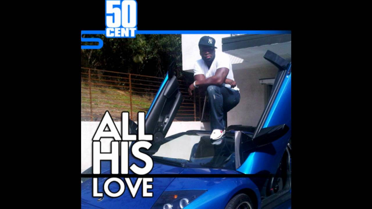 50 CENT - ALL HIS LOVE LYRICS