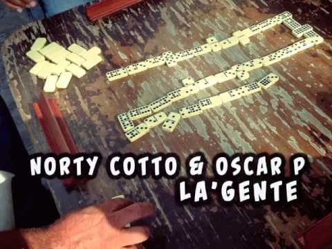 Norty Cotto, Oscar P - La Gente (Norty Cotto Club Mix)