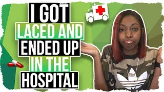 StoryTime: The Time I Got Laced & Ended Up In The Hospital 🚑😢.
