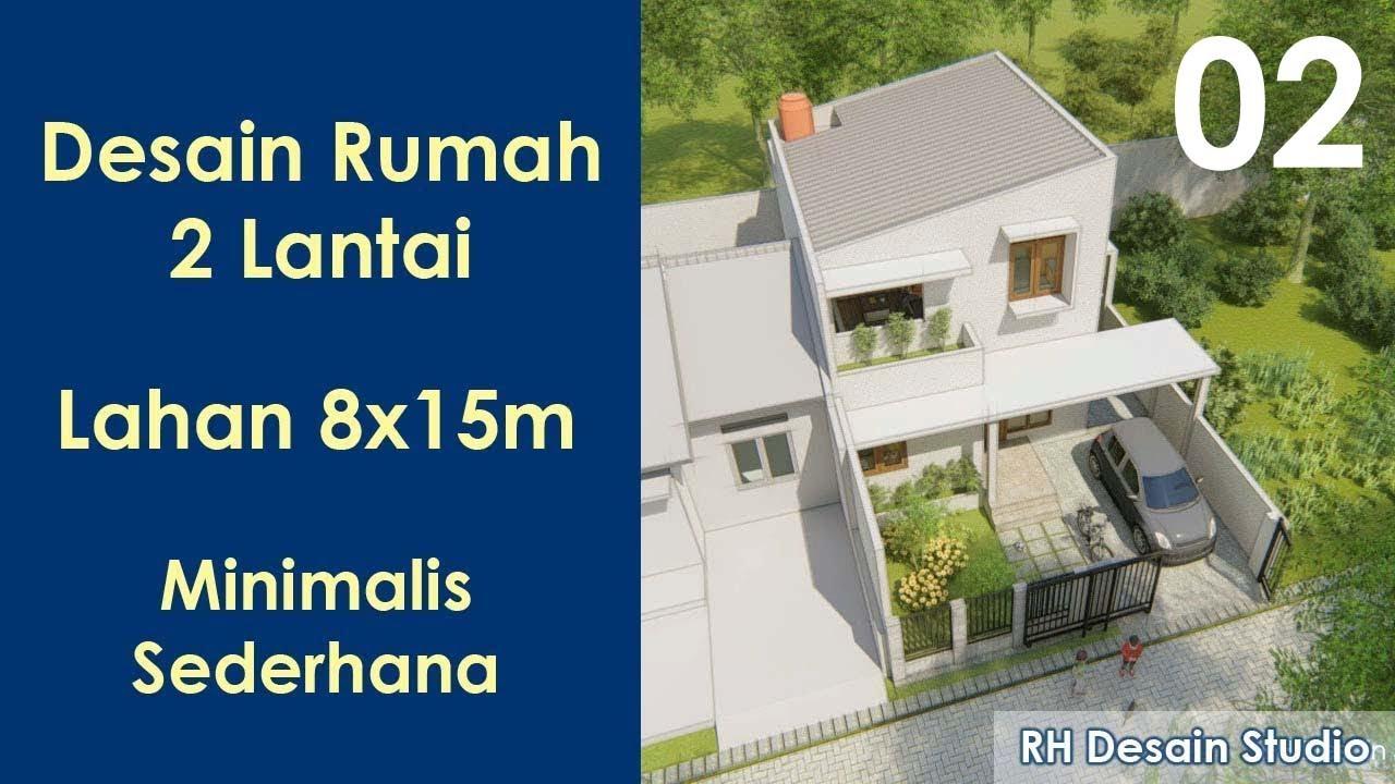 Desain Rumah Di Lahan 8x15 Meter 2 Lantai Minimalis Sederhana Kode