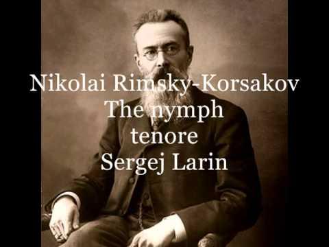Rimsky Korsakov Nicolai, The nymph  (tenore Sergej Larin)