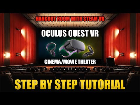 Oculus Quest VR Movie Theater Hangout with Friends [ How To Setup Steam VR Cinema Room Tutorial ]