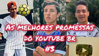 AS MELHORES PROMESSAS DO FUTEBOL NO YOUTUBE BR 3