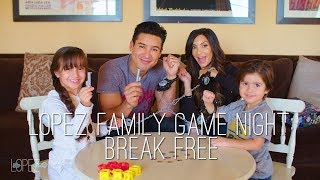 Lopez Family Game Night: Break Free