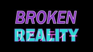 Broken Reality Release Trailer