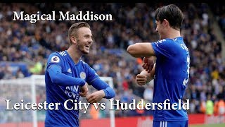 Magical Maddison. Leicester City vs Huddersfield