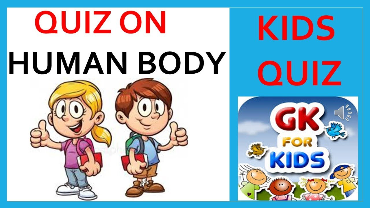 Quiz For Kids Part 1 Quiz On Human Body Kids Gk General Knowledge For Children Youtube