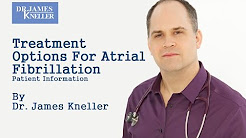 Treatment Options For Atrial Fibrillation – Patient information