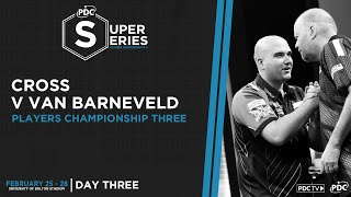 WORLD CHAMPS COLLIDE! Van Barneveld v Cross | PDC Super Series Day Three